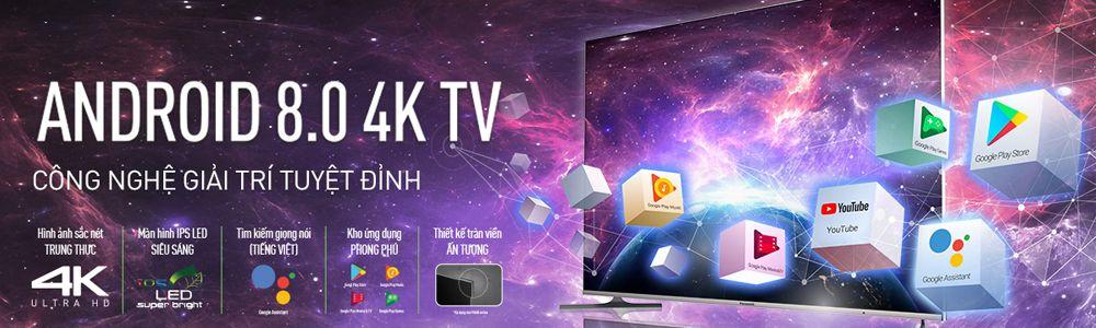 Công Nghệ Giải Trí Tuyệt Đỉnh - TV Android 8.0 4K Panasonic